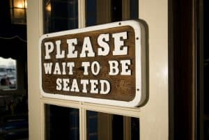 Please Wait to Be Seated Restaurant