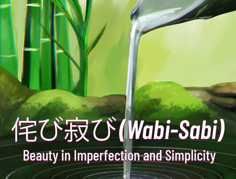 "An illustration of a bamboo water fountain with water flowing out of it into a small rock pond. The rocks around the water have green moss on them. There is also green bamboo in the background. There is Japanese text in the center with the English translation that says, ""Wabisabi Beauty in Imperfection and Simplicity."""